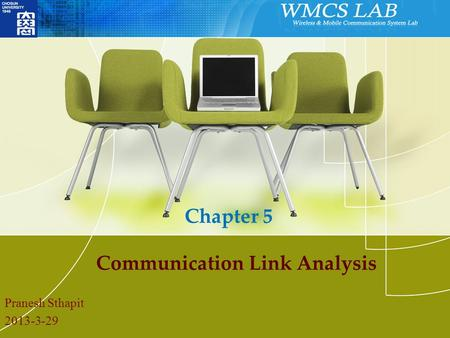 Communication Link Analysis Pranesh Sthapit 2013-3-29 Chapter 5.