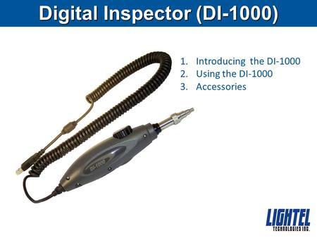 Digital Inspector (DI-1000) 1.Introducing the DI-1000 2.Using the DI-1000 3.Accessories.