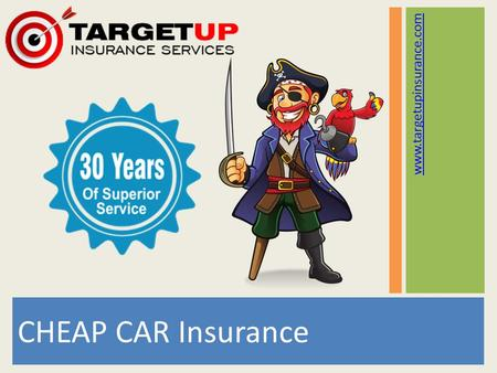 CHEAP CAR Insurance www.targetupinsurance.com. Buying low cost auto insurance shouldn't be a challenge and is why we have simplified the process for you.