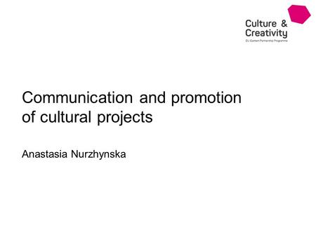 Communication and promotion of cultural projects Anastasia Nurzhynska.