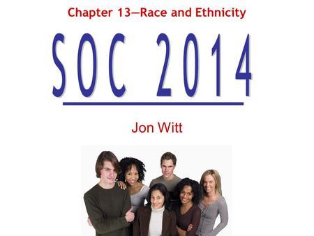 chapter 10 sociology race and ethnicity Study 114 race and ethnicity - chapter 10 flashcards from emily w on studyblue.