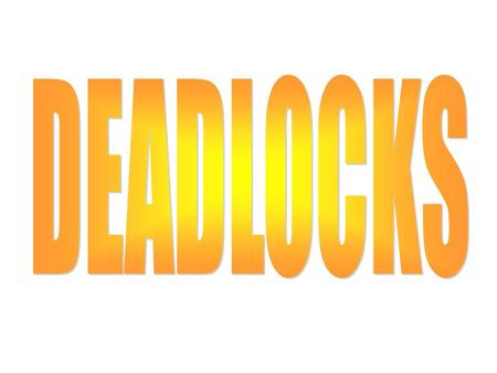 "Deadlock A deadlock is a situation wherein two or more competing actions are waiting for the other to finish, and thus neither ever does. Example : ""When."