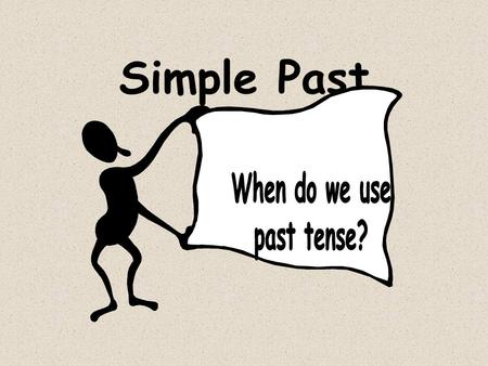Simple Past Use the simple past for: 1) action that happened in the past and is... over, done, finished Use the past continuous for: 1) action that was.