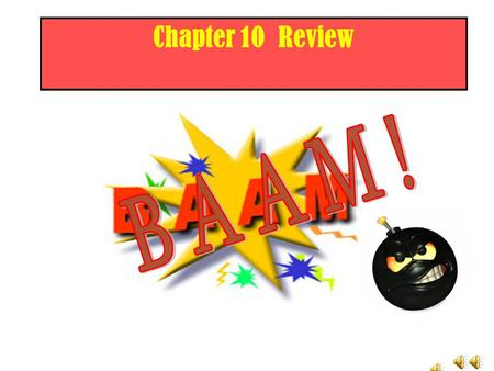 Chapter 10 Review RULES 1. Decide which team goes first. 2. Appoint a scorekeeper. 3. Teams answer correctly and earn money. If a team is correct, they.