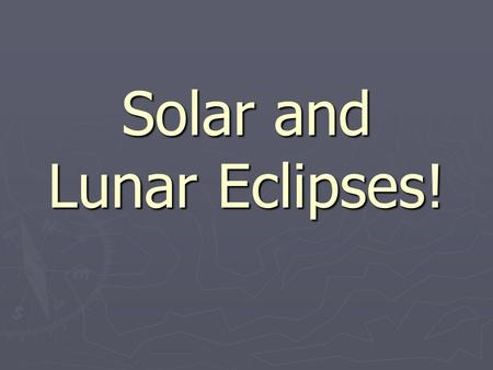 Solar and Lunar Eclipses!. Where are we going? 4.f Distinguish the structure and movements of objects in the solar system. (DOK 2) ► Eclipses relative.