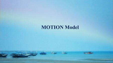 MOTION Model. Road Map Motion Model Non Parametric Motion Field : Algorithms 1.Optical flow field estimation. 2.Block based motion estimation. 3.Pel –recursive.