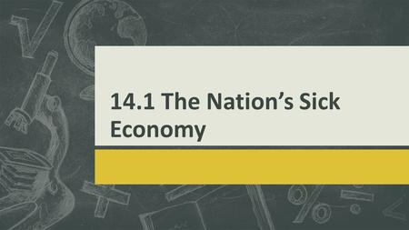 14.1 The Nation's Sick Economy. Causes of the Great Depression  Farming crisis  Easy credit  Unequal distribution of income.