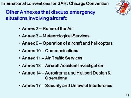 Annex 2 – Rules of the Air Annex 2 – Rules of the Air Annex 3 – Meteorological Services Annex 3 – Meteorological Services Annex 6 – Operation of aircraft.