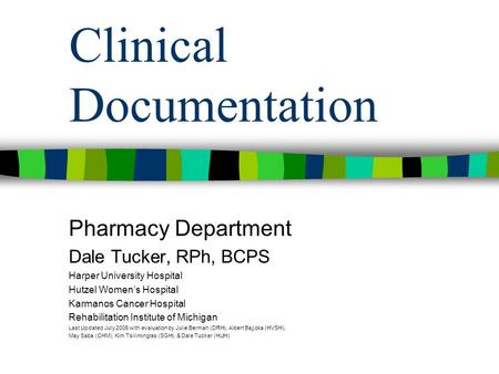 Clinical Documentation Pharmacy Department Dale Tucker, RPh, BCPS Harper University Hospital Hutzel Women's Hospital Karmanos Cancer Hospital Rehabilitation.