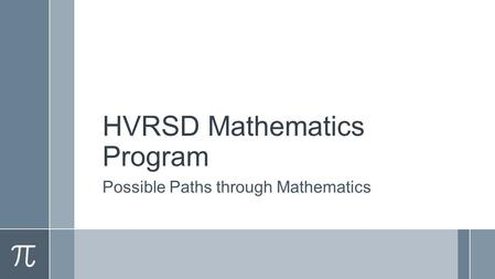 HVRSD Mathematics Program Possible Paths through Mathematics.