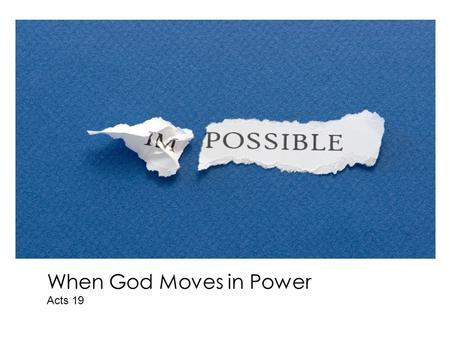 When God Moves in Power Acts 19. I.The Culture Confronting Paul.