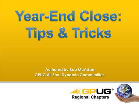 Authored by Bob McAdam Authored by Bob McAdam GPUG All Star; Dynamic Communities Regional Chapters.
