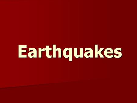 Earthquakes. Earthquakes Our Definition: a sudden shaking of the ground because of movement within the earth's crust.