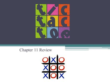 Chapter 11 Review. RULES: - Groups of 4 – your partner is to your left/right - One partner team will be X and the other partner team will be O - You have.