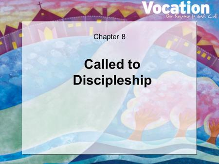 Chapter 8 Called to Discipleship. Quick Check How are a successful life and a meaningful life alike and different?