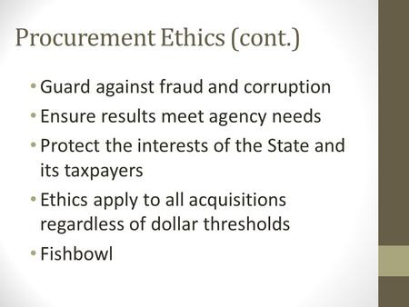 ethics in procurement and acquisition What you need to know as a federal employee what is procurement integrity  in the procurement process the federal acquisition  and your agency ethics.