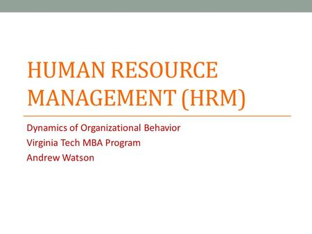 hrm and organizational behavior Organizational behaviour and human resource management our phd in management degree program with a concentration in organizational behaviour (ob) and human resource management (hrm) is a four-year program.