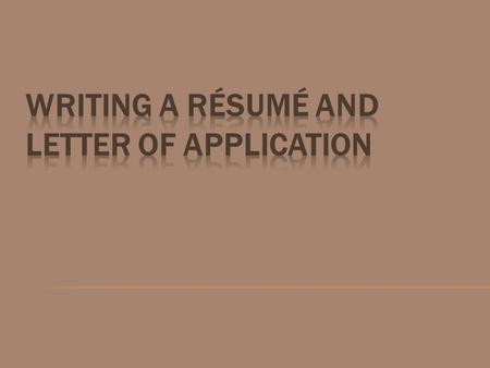  Interest Approach Gather sample résumés and letters of application from local sources. Since these documents are sometimes confidential, make sure the.