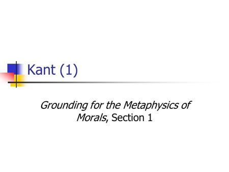 kant grounding for metaphysics and morals In his short but powerful foundation of the metaphysics of morals (groundwork  from here on), immanuel kant articulates the grounding.