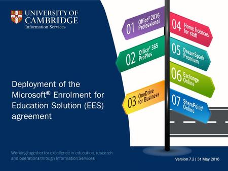 Working together for excellence in education, research and operations through Information Services Deployment of the Microsoft ® Enrolment for Education.