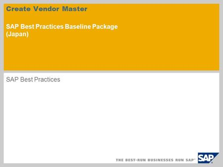 Create Vendor Master SAP Best Practices Baseline Package (Japan) SAP Best Practices.
