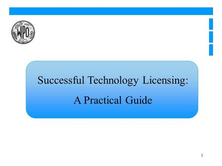 1 Successful Technology Licensing: A Practical Guide.