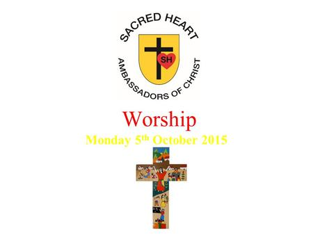 Worship Monday 5 th October 2015. MARY'S FAVOURITE PRAYER.