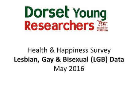 Health & Happiness Survey Lesbian, Gay & Bisexual (LGB) Data May 2016.