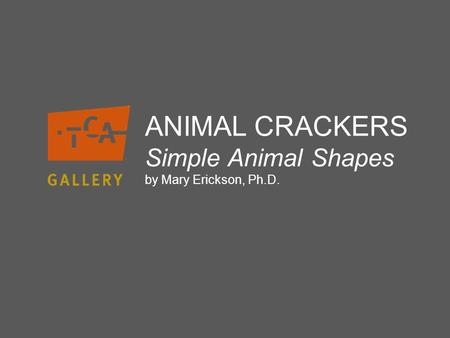 ANIMAL CRACKERS Simple Animal Shapes by Mary Erickson, Ph.D.