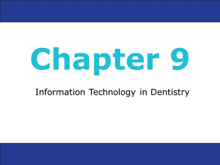 Information Technology in Dentistry Chapter 9. Education Online education for professionals Computer-generated treatment plans for patients Virtual reality.