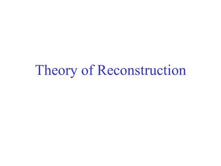 Theory of Reconstruction Schematic Representation o f the Scanning Geometry of a CT System What are inside the gantry?