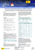 Objectives This work focuses primarily on the analysis of Korean industries' R&D effect to TFP(Total Factor Productivity), an important indicator of innovation.