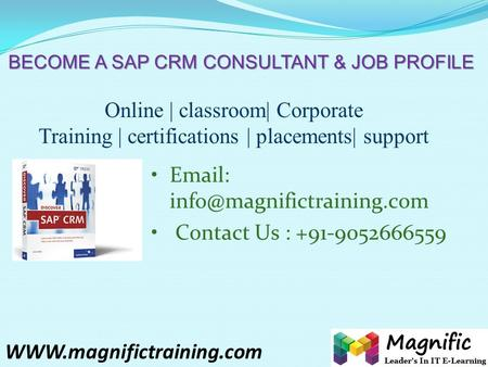 BECOME A SAP CRM CONSULTANT & JOB PROFILE Online | classroom| Corporate Training | certifications | placements| support