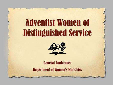 Adventist Women of Distinguished Service General Conference Department of Women's Ministries.