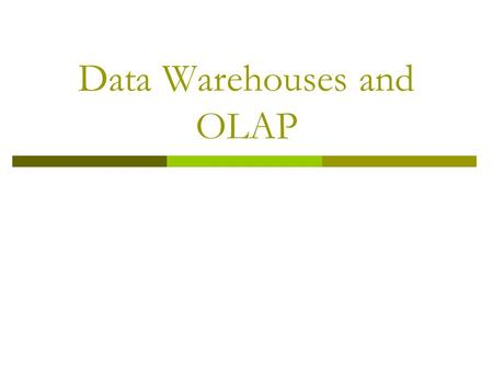 Data Warehouses and OLAP. Data Warehousing and OLAP Technology for Data Mining  What is a data warehouse?  A multi-dimensional data model  Data warehouse.