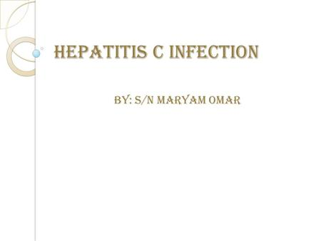 Hepatitis C Infection By: S/N Maryam Omar. Introduction  Thalassemia patient require life long blood transfusion to sustain their growth and development.