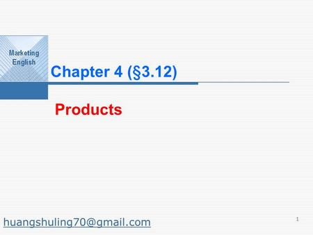 1 Chapter 4 (§3.12) Products.
