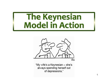 1 The Keynesian Model in Action. 2 What is the purpose of this chapter? To complete the Keynesian model by adding the government (G) and the foreign sector.