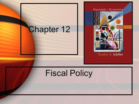 Chapter 12 Fiscal Policy. John Maynard Keynes and Fiscal Policy John Maynard Keynes explained how a deficiency in demand could arise in a market economy.