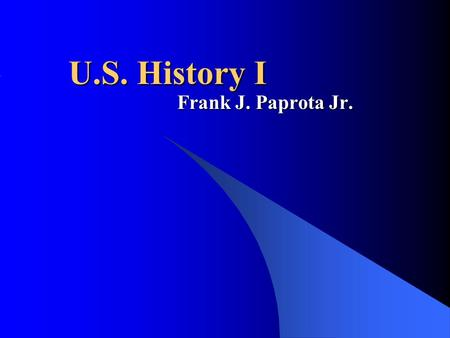 U.S. History I Frank J. Paprota Jr.. Lesson 30 Whatdunnit? The Great Depression Mystery.