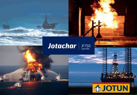 Strategic fit Customer segmentation Jotachar JF750 will service both the Offshore & HPI concepts: