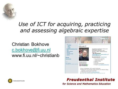 Use of ICT for acquiring, practicing and assessing algebraic expertise Christian Bokhove