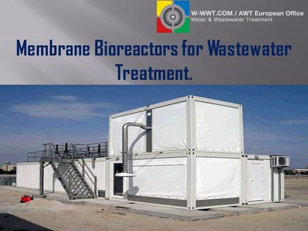 Membrane Bioreactors for Wastewater Treatment.