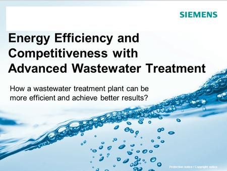 Energy Efficiency and Competitiveness with Advanced Wastewater Treatment How a wastewater treatment plant can be more efficient and achieve better results?