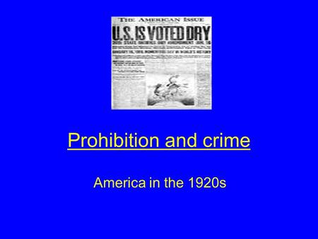 an introduction to the history of prohibition in the 1920s in america The history the road to weeks after prohibition took effect on january 17, 1920 and elsewhere in the caribbean for illicit importation to america's east.