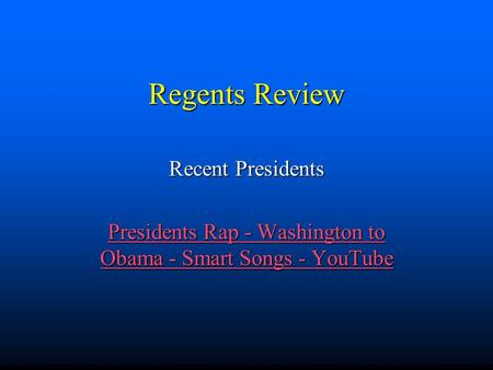 Regents Review Recent Presidents Presidents Rap - Washington to Obama - Smart Songs - YouTube Presidents Rap - Washington to Obama - Smart Songs - YouTube.