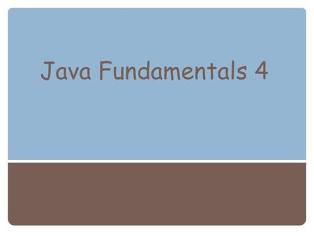 Java Fundamentals 4. Java Programming: From Problem Analysis to Program Design, Second Edition2 Parsing Numeric Strings  Integer, Float, and Double are.