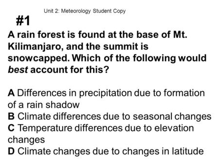 #1 A rain forest is found at the base of Mt.