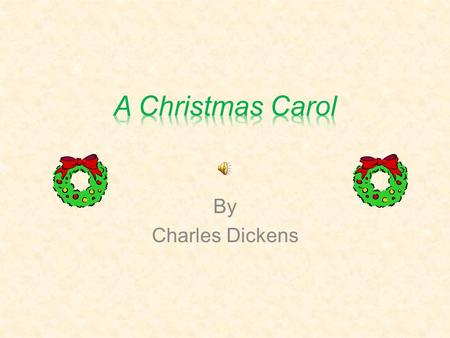 By Charles Dickens Died 1870 Published A Christmas Carol In 1843 Born February 7, 1812 in Portsmouth, England.
