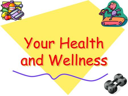 Your Health and Wellness. Objectives Today we are going to learn about … –The relationship between health and wellness. –Keeping your physical, mental/emotional,